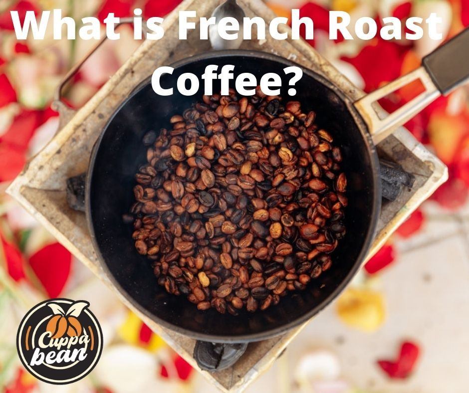 What is French Roast Coffee and why avoid it